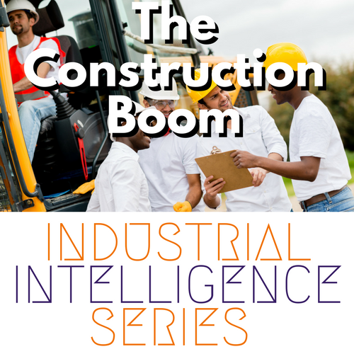 INDUSTRIALINTELLIGENCESERIES - Construction Boom